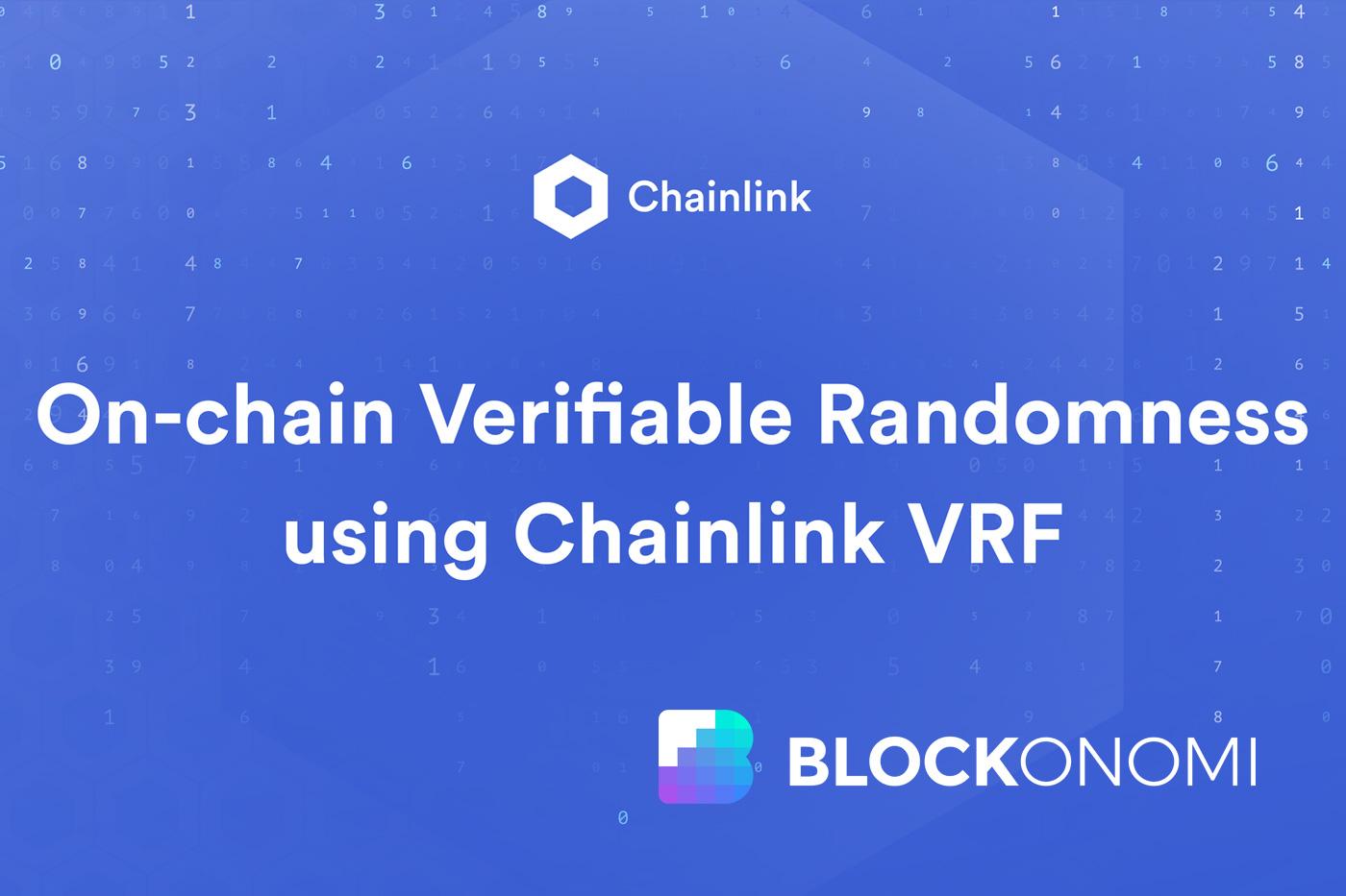 Chainlink VRF Tool untuk Kontrak Cerdas untuk Mencapai Keacakan Rantai