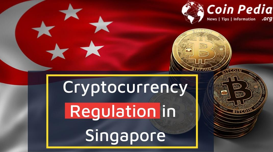 Cryptocurrency Regulations in Singapore - Coinpedia