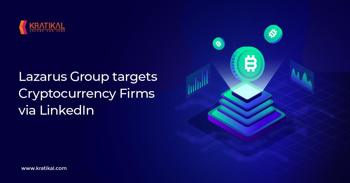Grup Lazarus yang terkenal menargetkan Perusahaan Cryptocurrency